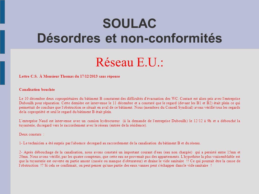 SOULAC Désordres et non-conformités Réseau E.U.: Lettre C.S. À Monsieur Thomas du 17/12/2013 sans réponse Canalisation bouchée Le 10 décembre deux cop