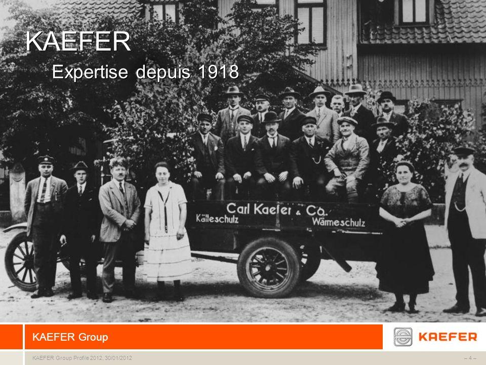 KAEFER Group – 5 –KAEFER Group Profile 2012, 30/01/2012 KAEFER aujourdhui Le plus important fournisseur au monde de solutions complètes disolation