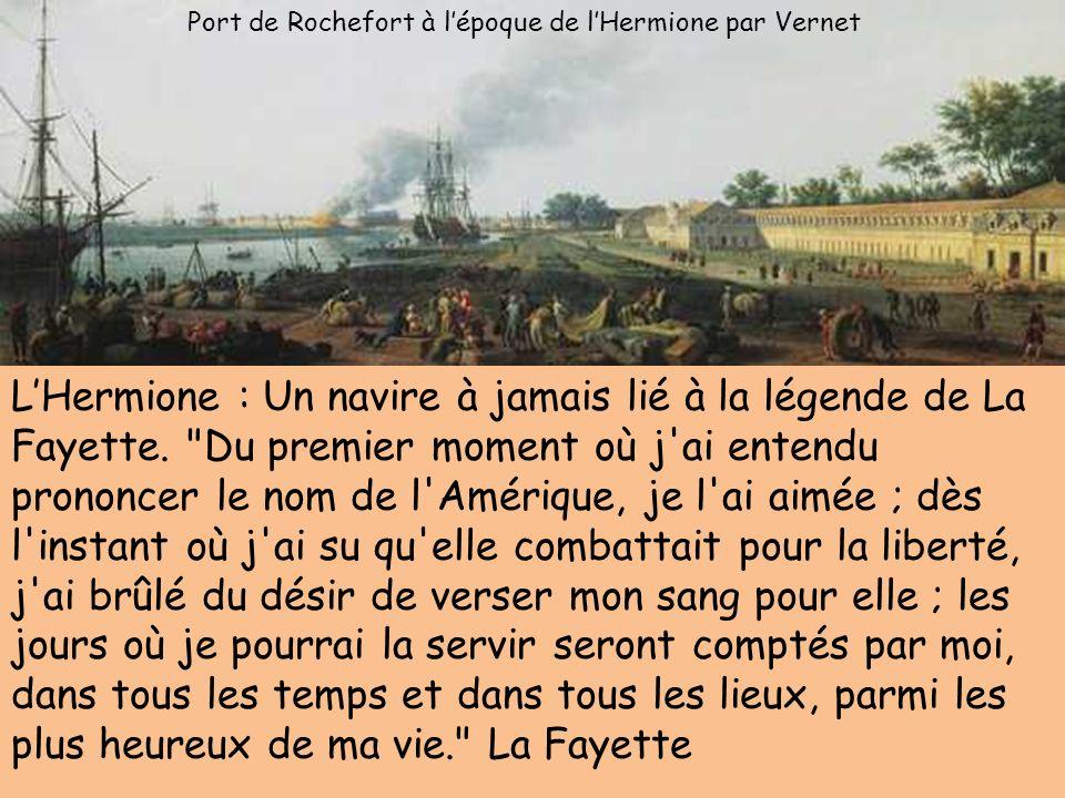 LHermione : Un navire à jamais lié à la légende de La Fayette.