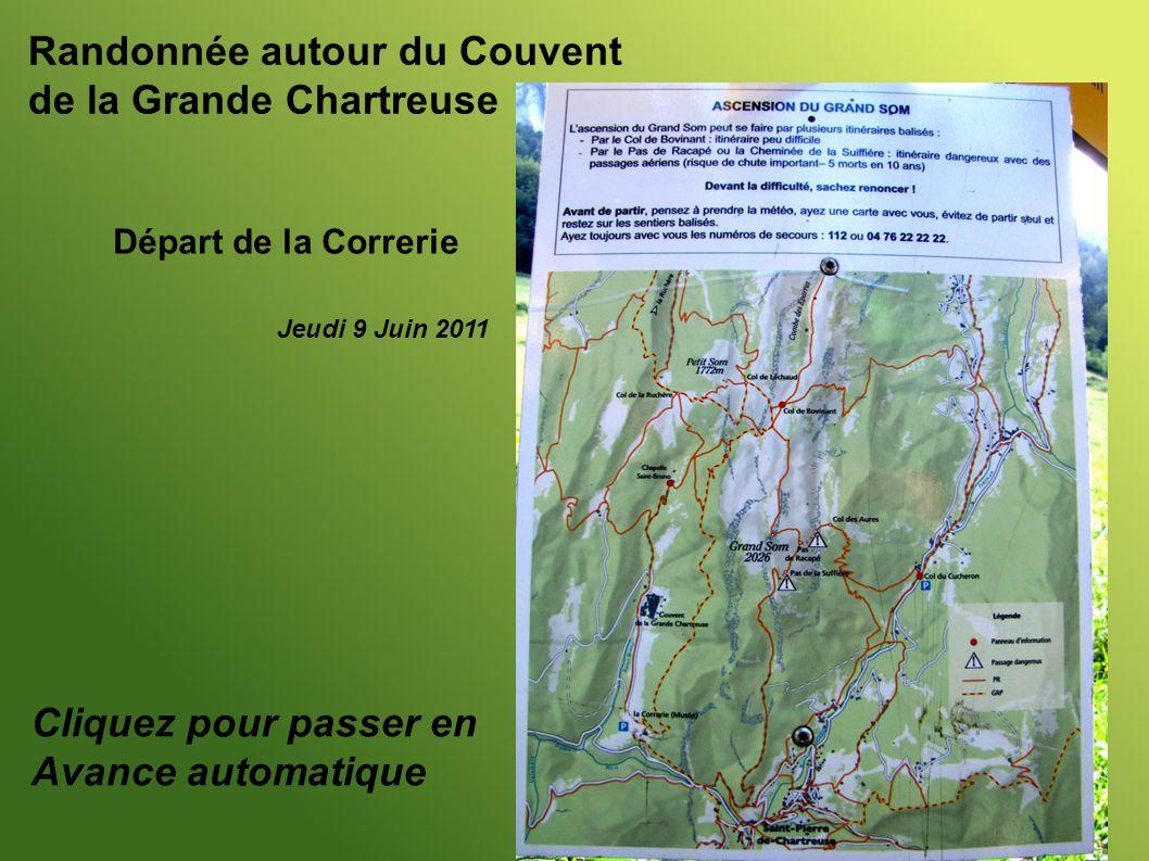 Randonnée autour du Couvent de la Grande Chartreuse Départ de la Correrie Jeudi 9 Juin 2011 Cliquez pour passer en Avance automatique