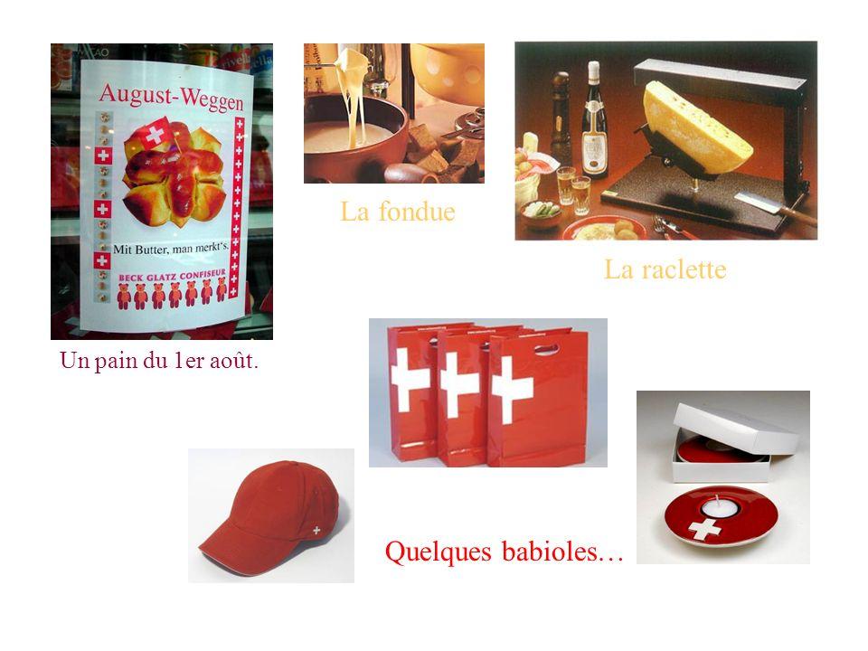 Un pain du 1er août. Quelques babioles… La fondue La raclette