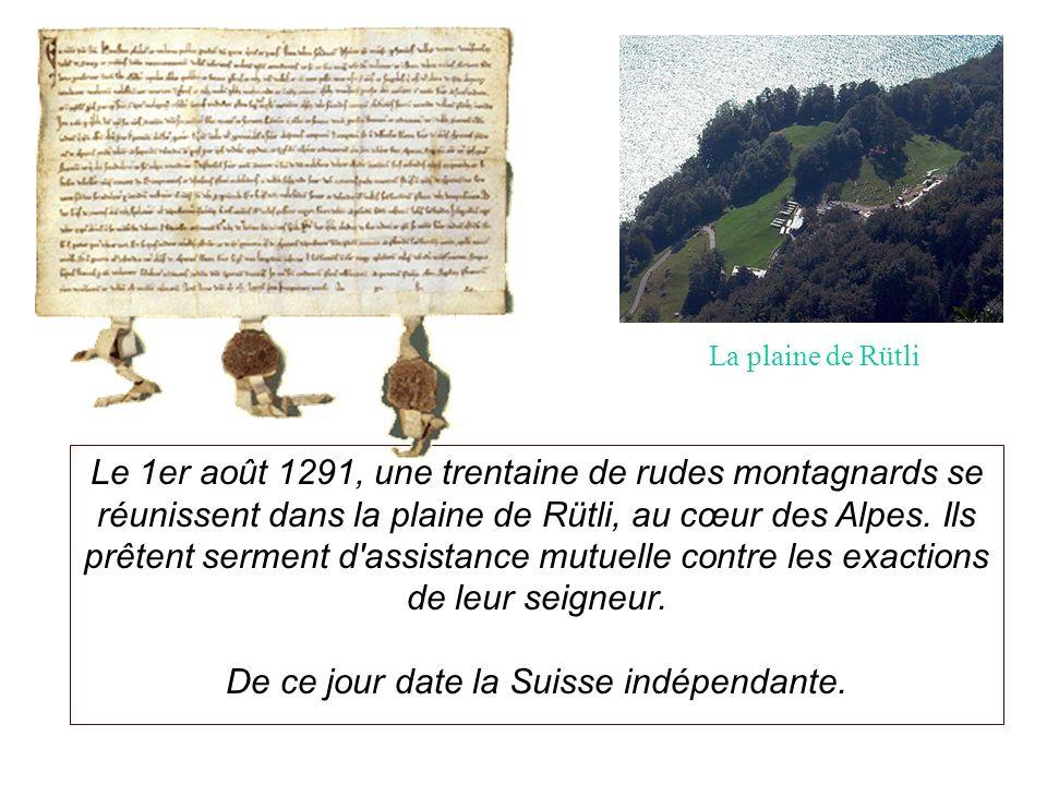 Le 1er août 1291, une trentaine de rudes montagnards se réunissent dans la plaine de Rütli, au cœur des Alpes.