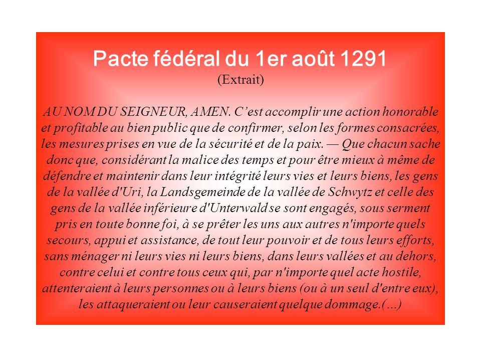 Pacte fédéral du 1er août 1291 (Extrait) AU NOM DU SEIGNEUR, AMEN.
