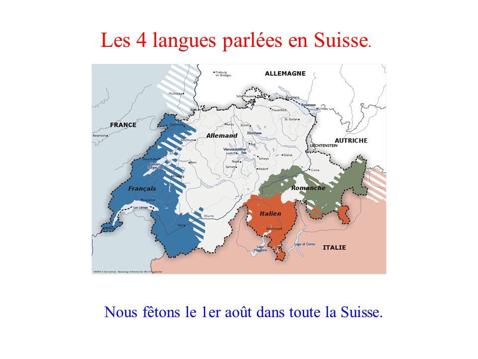 Les 4 langues parlées en Suisse. Nous fêtons le 1er août dans toute la Suisse.