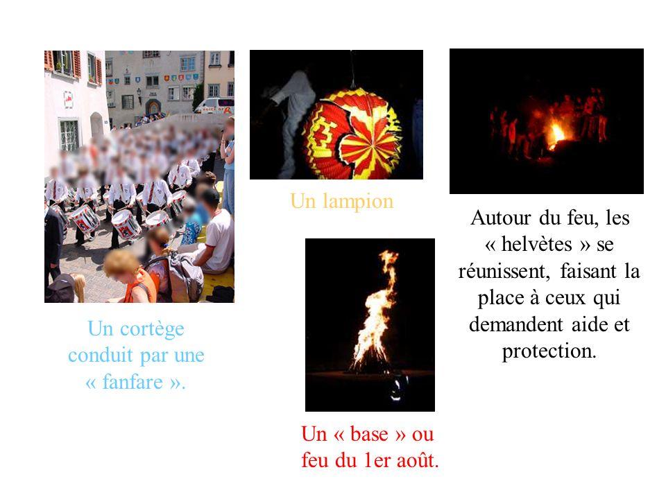 Un lampion Un « base » ou feu du 1er août.Un cortège conduit par une « fanfare ».
