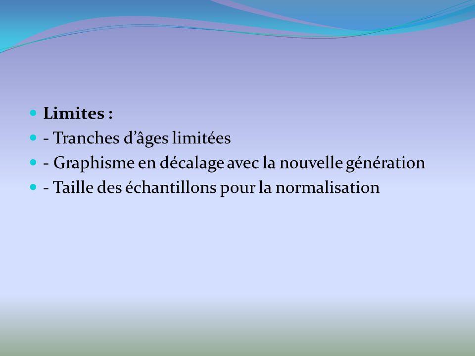 Limites : - Tranches dâges limitées - Graphisme en décalage avec la nouvelle génération - Taille des échantillons pour la normalisation