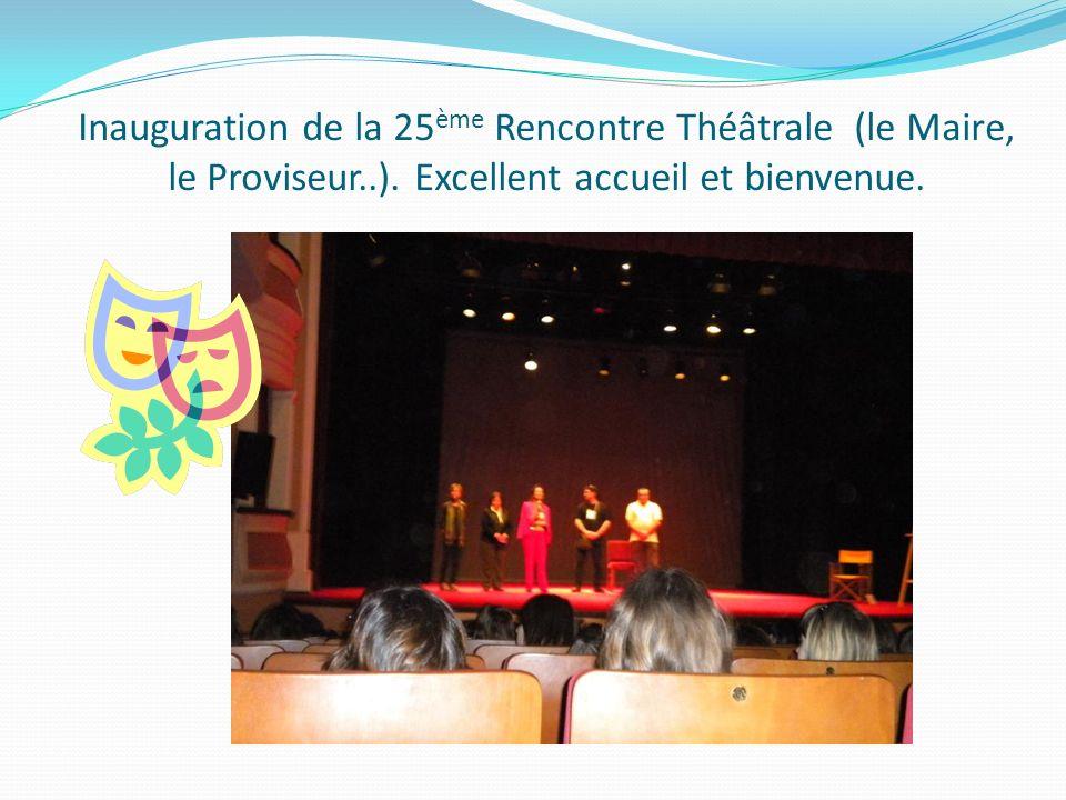 Inauguration de la 25 ème Rencontre Théâtrale (le Maire, le Proviseur..). Excellent accueil et bienvenue.