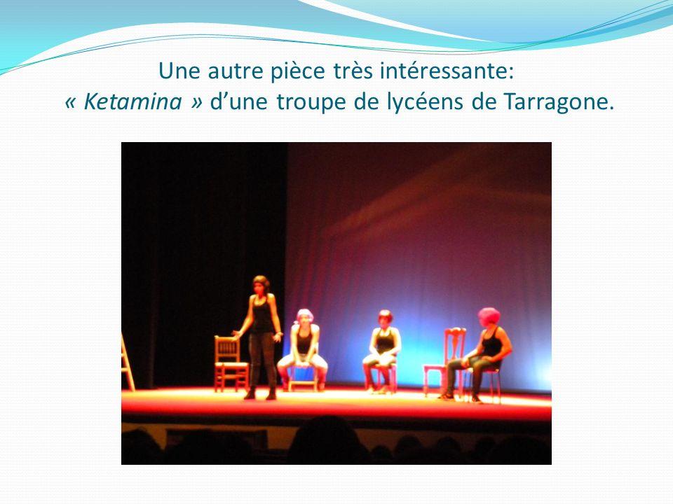 Une autre pièce très intéressante: « Ketamina » dune troupe de lycéens de Tarragone.