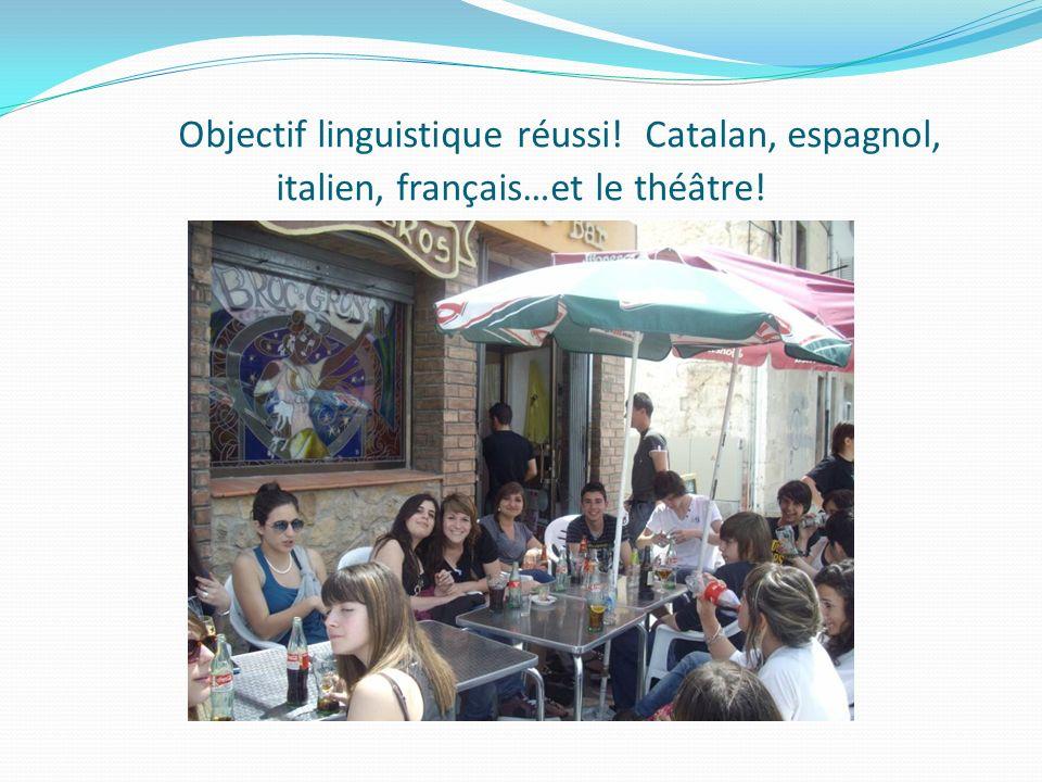 Objectif linguistique réussi! Catalan, espagnol, italien, français…et le théâtre!