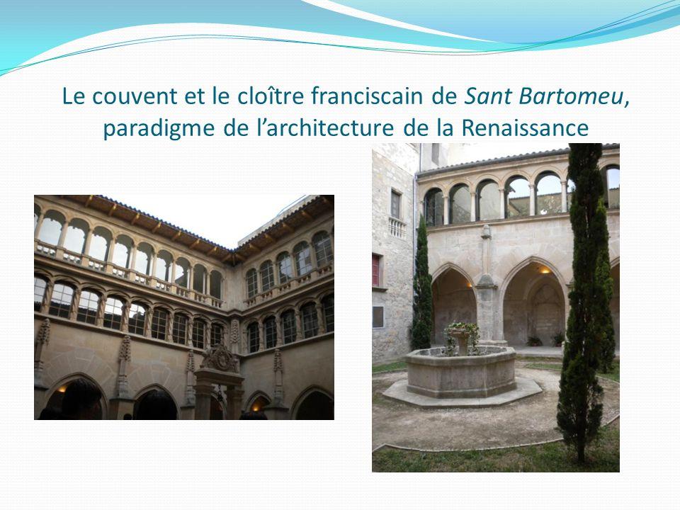 Le couvent et le cloître franciscain de Sant Bartomeu, paradigme de larchitecture de la Renaissance