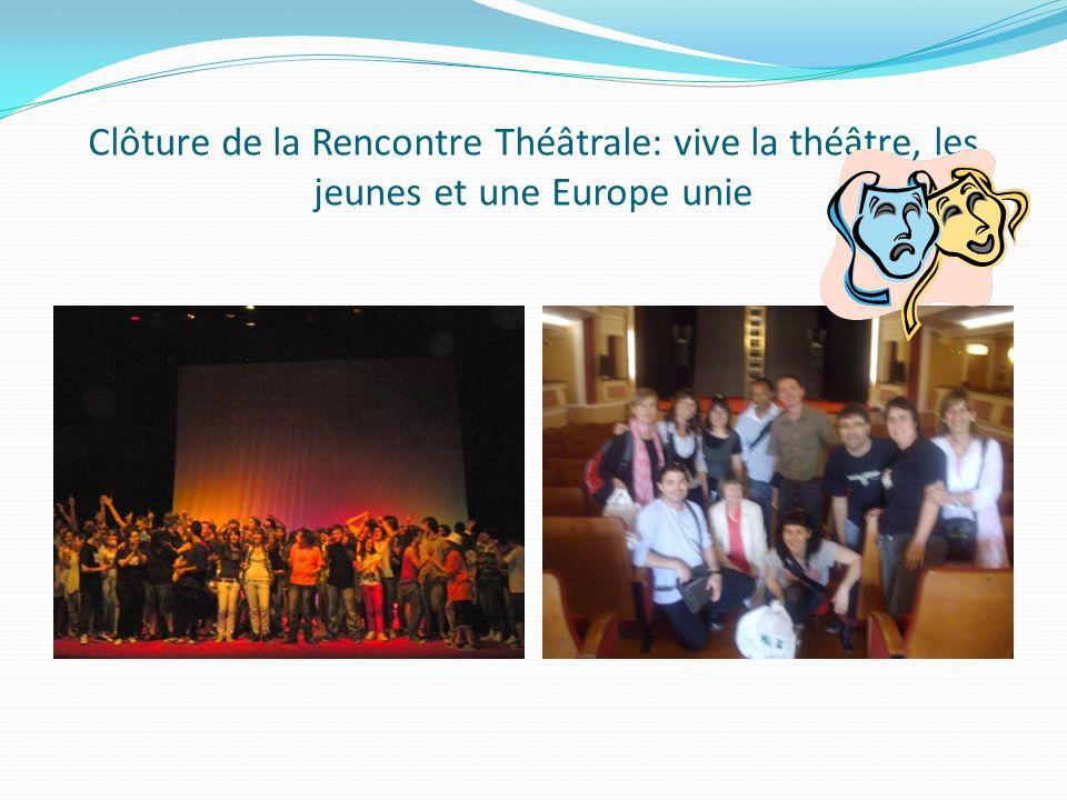 Clôture de la Rencontre Théâtrale: vive la théâtre, les jeunes et une Europe unie