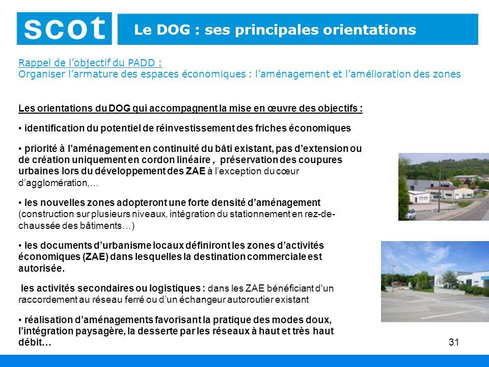 31 Les espaces économiques : leur aménagement Les orientations du DOG qui accompagnent la mise en œuvre des objectifs : identification du potentiel de