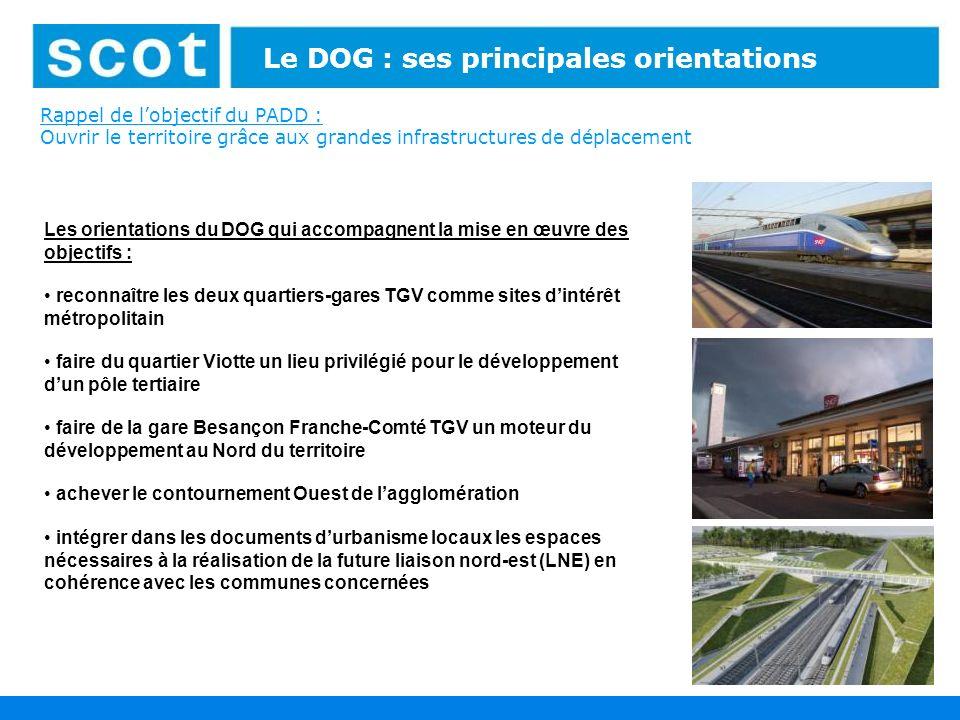 Rappel de lobjectif du PADD : Ouvrir le territoire grâce aux grandes infrastructures de déplacement 36 Le DOG : ses principales orientations Les orien