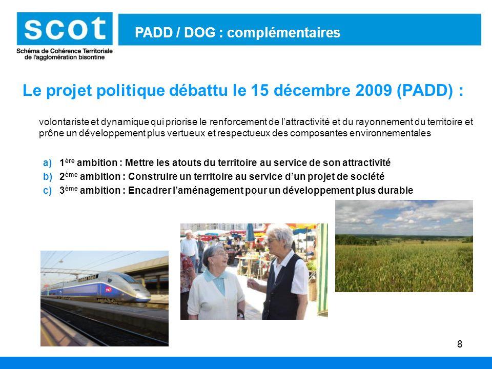 Le projet politique débattu le 15 décembre 2009 (PADD) : volontariste et dynamique qui priorise le renforcement de lattractivité et du rayonnement du