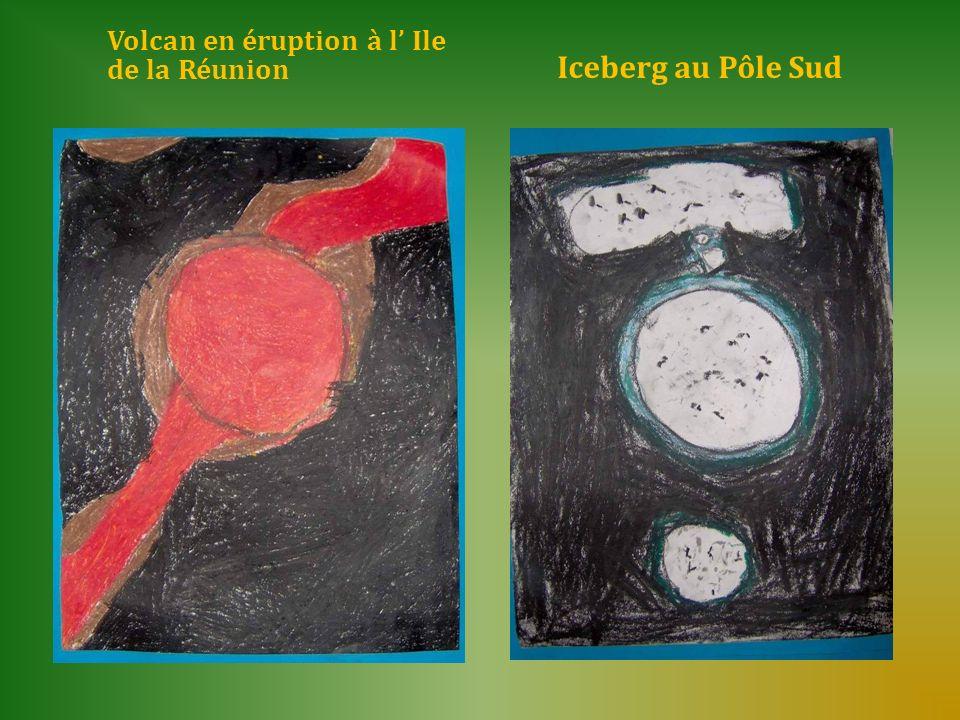 Volcan en éruption à l Ile de la Réunion Iceberg au Pôle Sud