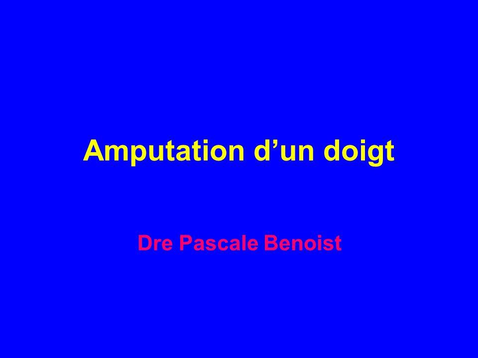 Amputation dun doigt Dre Pascale Benoist