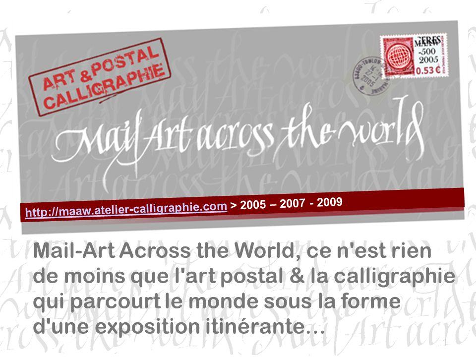 1 Mail-Art Across the World, ce n'est rien de moins que l'art postal & la calligraphie qui parcourt le monde sous la forme d'une exposition itinérante