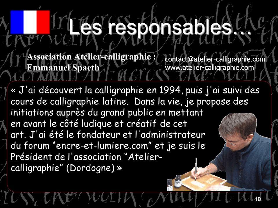 10 Association Atelier-calligraphie : Emmanuel Spaeth « J'ai découvert la calligraphie en 1994, puis j'ai suivi des cours de calligraphie latine. Dans