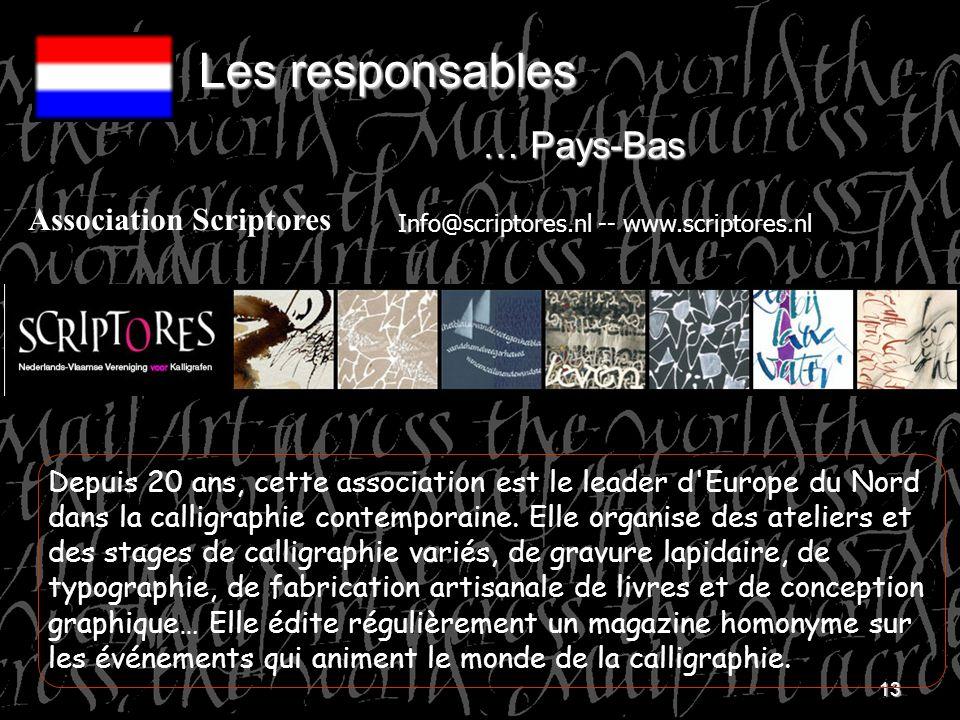 13 Depuis 20 ans, cette association est le leader d'Europe du Nord dans la calligraphie contemporaine. Elle organise des ateliers et des stages de cal