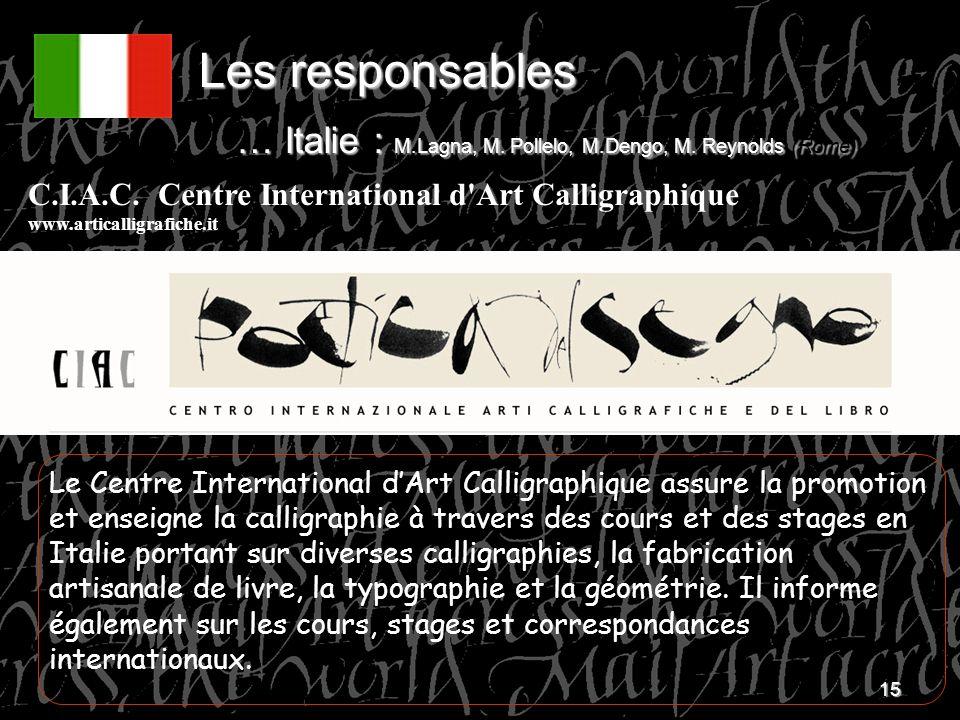 15 Le Centre International dArt Calligraphique assure la promotion et enseigne la calligraphie à travers des cours et des stages en Italie portant sur