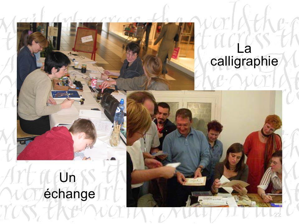 22 La calligraphie Un échange