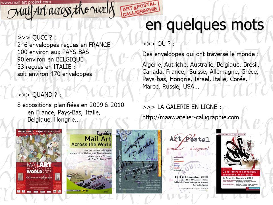 3 >>> QUOI ? : 246 enveloppes reçues en FRANCE 100 environ aux PAYS-BAS 90 environ en BELGIQUE 33 reçues en ITALIE : soit environ 470 enveloppes ! >>>