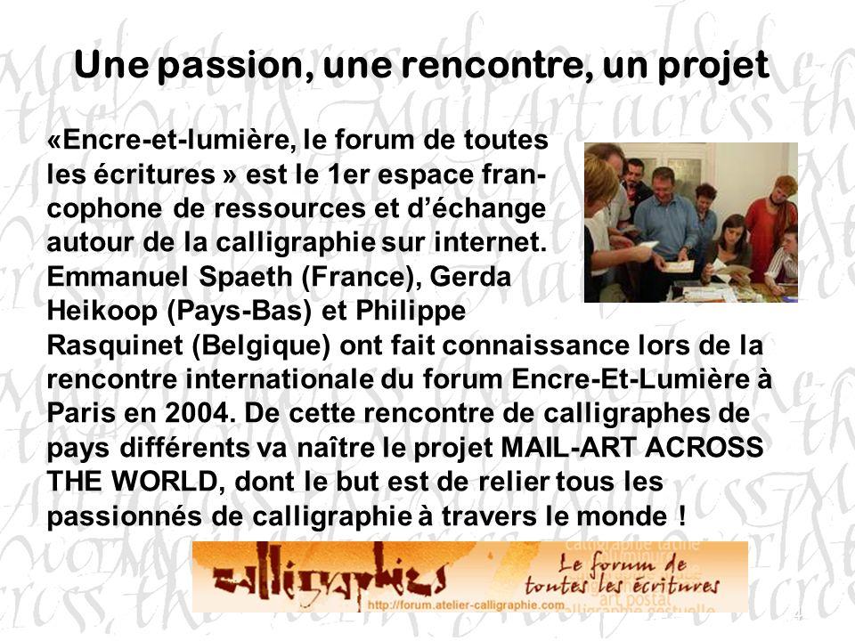 4 «Encre-et-lumière, le forum de toutes les écritures » est le 1er espace fran- cophone de ressources et déchange autour de la calligraphie sur intern