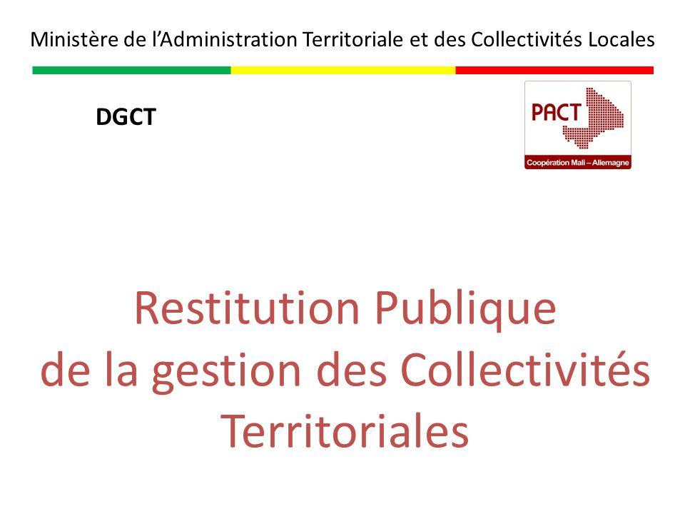 Restitution Publique de la gestion des Collectivités Territoriales Ministère de lAdministration Territoriale et des Collectivités Locales DGCT