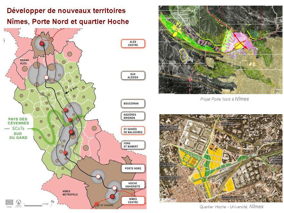 Développer de nouveaux territoires Nîmes, Porte Nord et quartier Hoche Secteur Sud Alésien Secteur Porte Nord, Nîmes Quartier Hoche - Université, Nîme