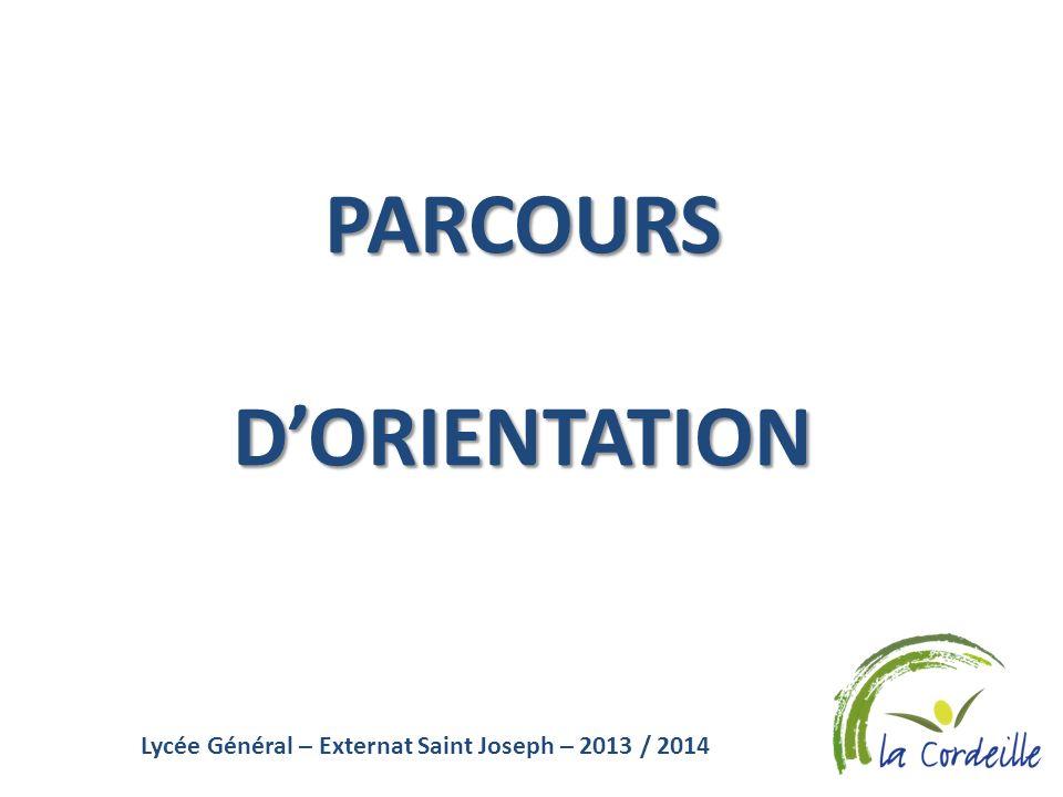 Lycée Général – Externat Saint Joseph – 2013 / 2014 PARCOURSDORIENTATION