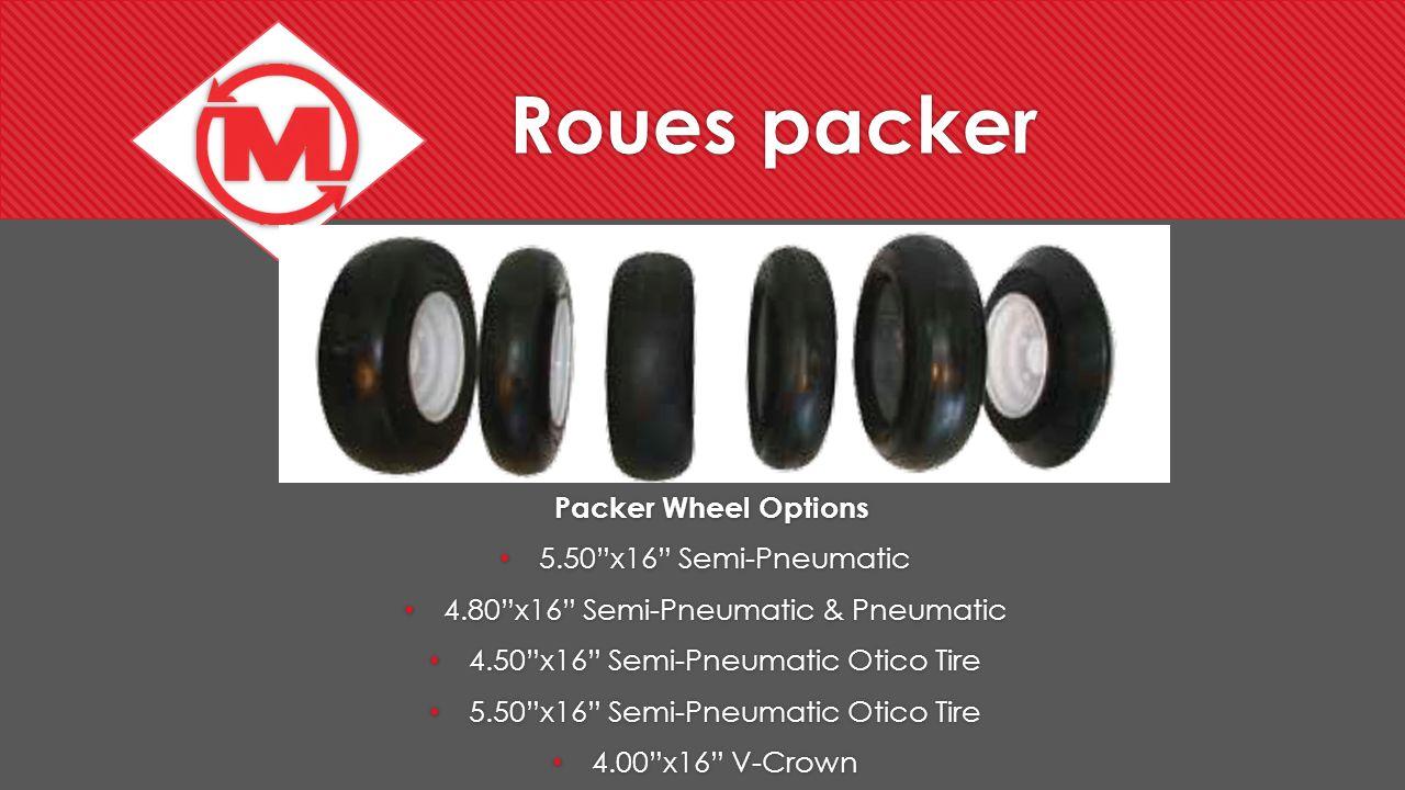 Roues packer Packer Wheel Options 5.50x16 Semi-Pneumatic 4.80x16 Semi-Pneumatic & Pneumatic 4.50x16 Semi-Pneumatic Otico Tire 5.50x16 Semi-Pneumatic O