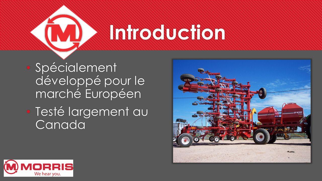 Introduction Spécialement développé pour le marché Européen Testé largement au Canada Spécialement développé pour le marché Européen Testé largement a