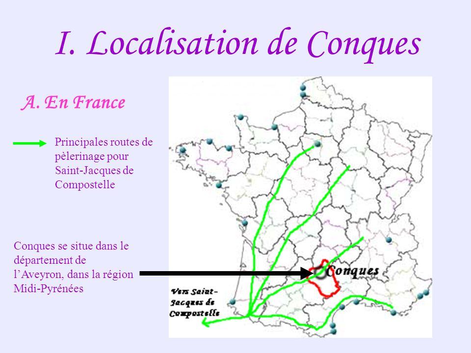 I. Localisation de Conques A. En France Principales routes de pèlerinage pour Saint-Jacques de Compostelle Conques se situe dans le département de lAv