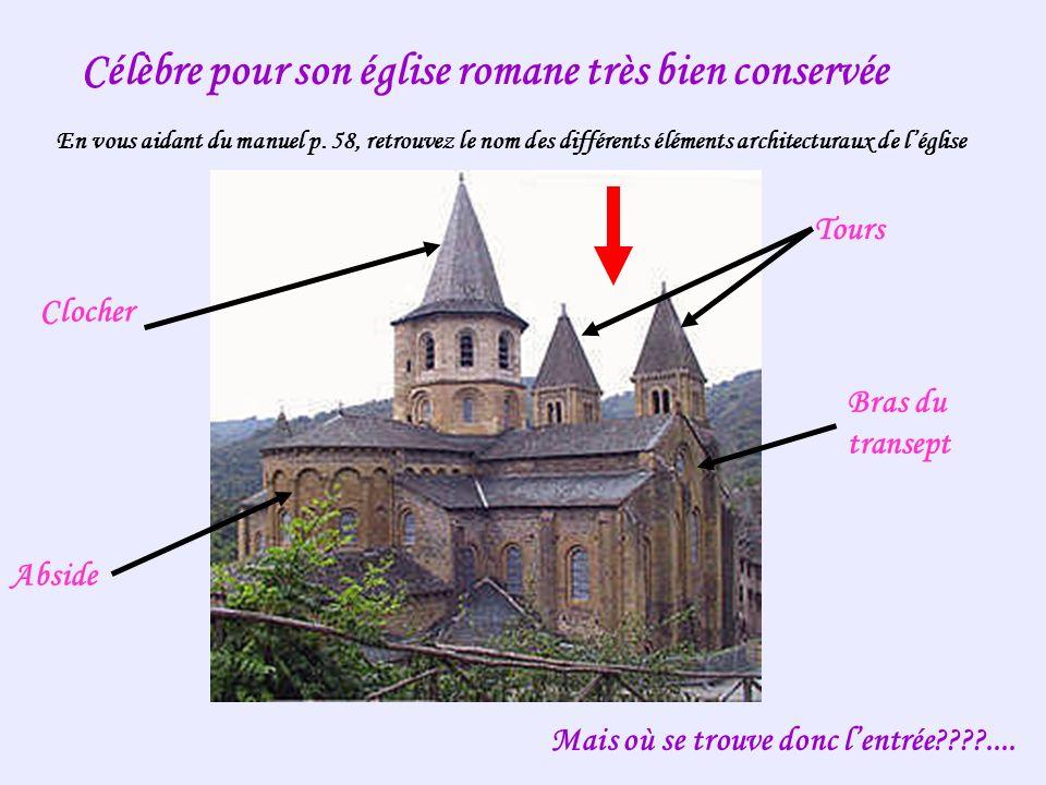 Célèbre pour son église romane très bien conservée Tours En vous aidant du manuel p. 58, retrouvez le nom des différents éléments architecturaux de lé