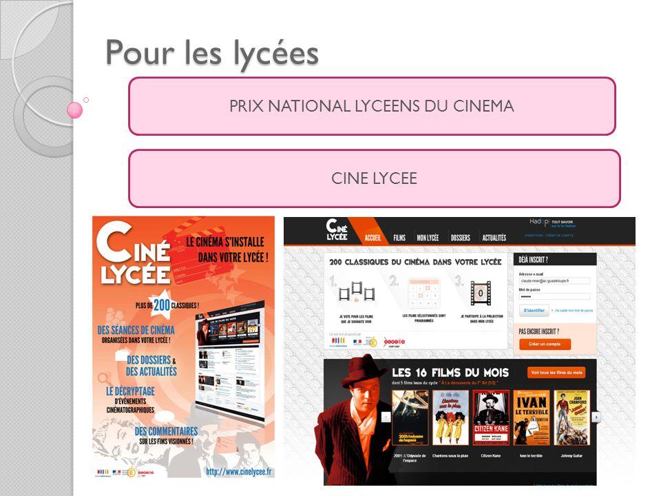 Pour les lycées PRIX NATIONAL LYCEENS DU CINEMA CINE LYCEE