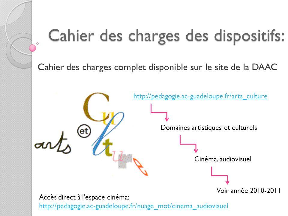 Cahier des charges des dispositifs: Cahier des charges complet disponible sur le site de la DAAC http://pedagogie.ac-guadeloupe.fr/arts_culture Domain