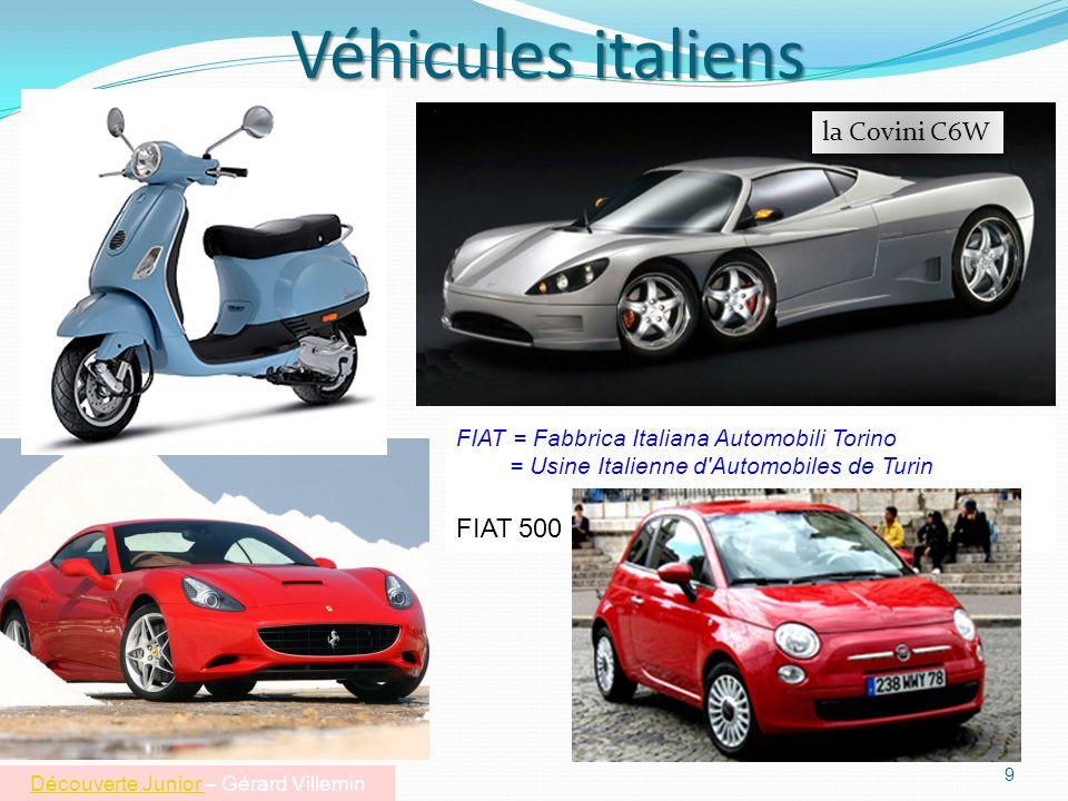Véhicules italiens 9 FIAT = Fabbrica Italiana Automobili Torino = Usine Italienne d Automobiles de Turin FIAT 500 la Covini C6W Découverte Junior Découverte Junior – Gérard Villemin