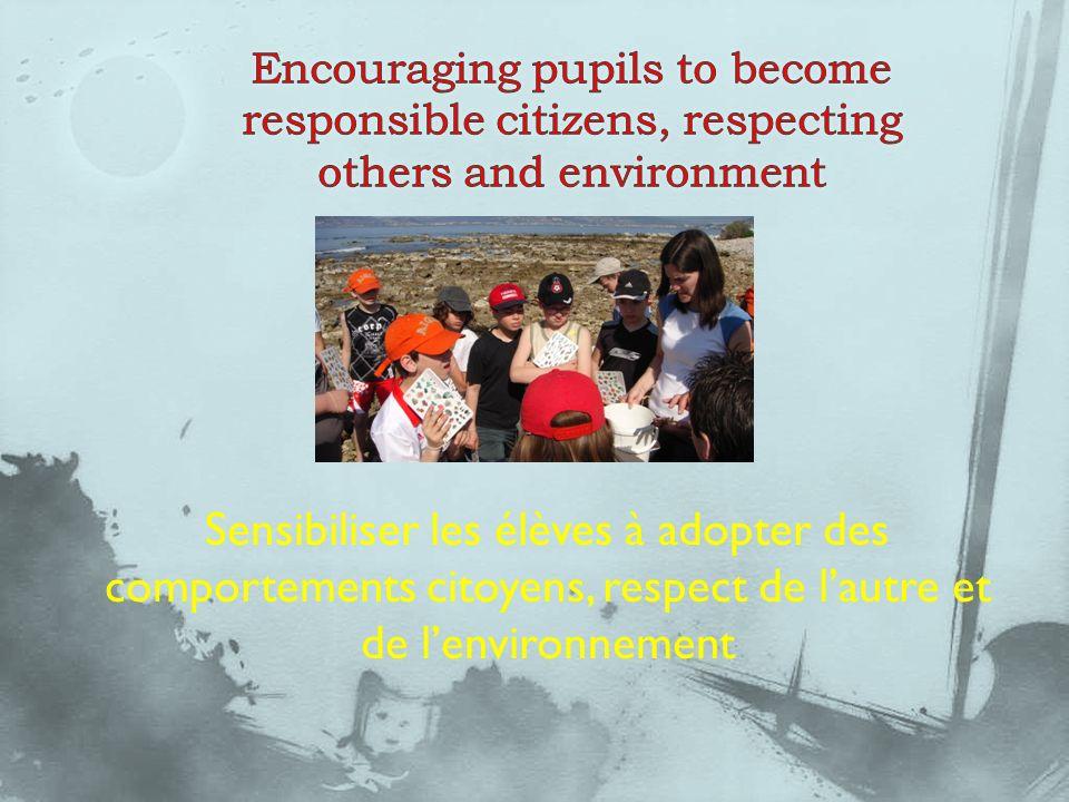 Sensibiliser les élèves à adopter des comportements citoyens, respect de lautre et de lenvironnement