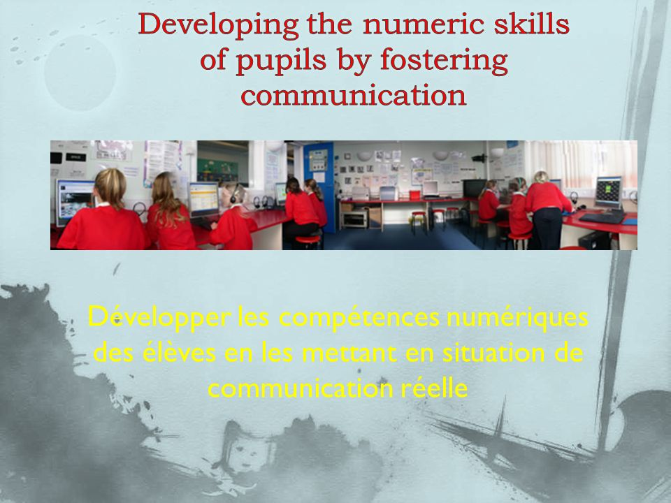 Développer les compétences numériques des élèves en les mettant en situation de communication réelle