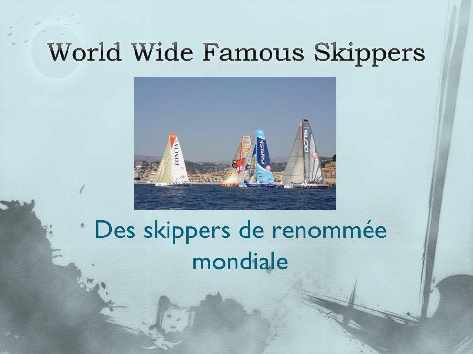 Des skippers de renommée mondiale