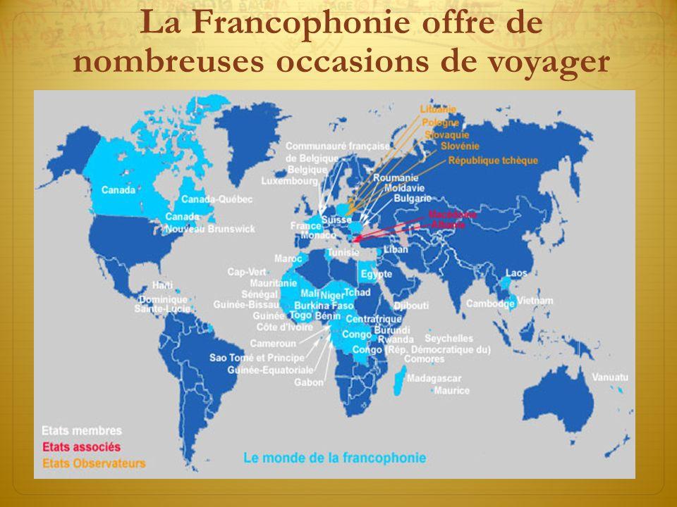 La Francophonie offre de nombreuses occasions de voyager