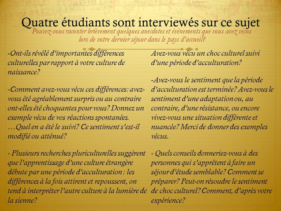 Quatre étudiants sont interviewés sur ce sujet - Ont-ils révélé dimportantes différences culturelles par rapport à votre culture de naissance.