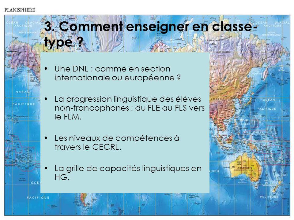 3. Comment enseigner en classe- type ? Une DNL : comme en section internationale ou européenne ? La progression linguistique des élèves non-francophon
