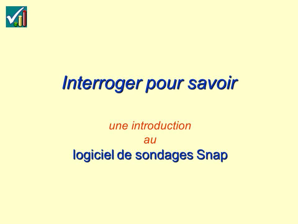 Interroger pour savoir logiciel de sondages Snap une introduction au logiciel de sondages Snap