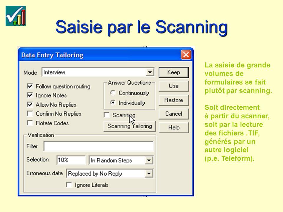 Saisie par le Scanning La saisie de grands volumes de formulaires se fait plutôt par scanning.