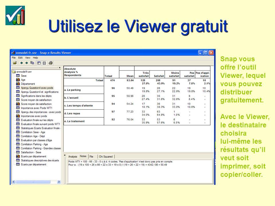 Utilisez le Viewer gratuit Snap vous offre loutil Viewer, lequel vous pouvez distribuer gratuitement.