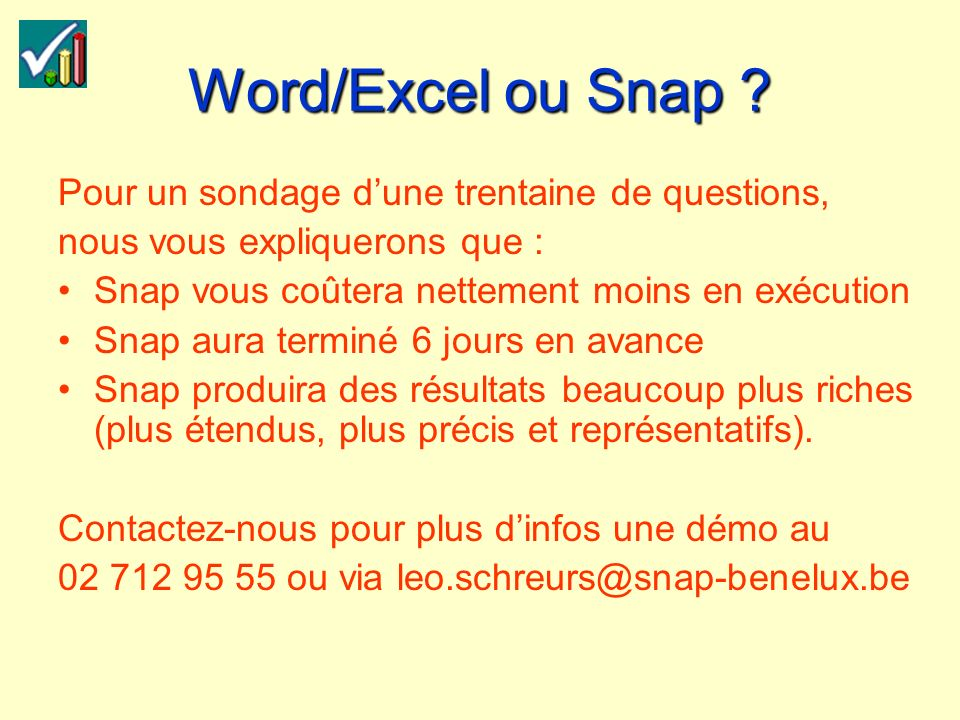 Word/Excel ou Snap .