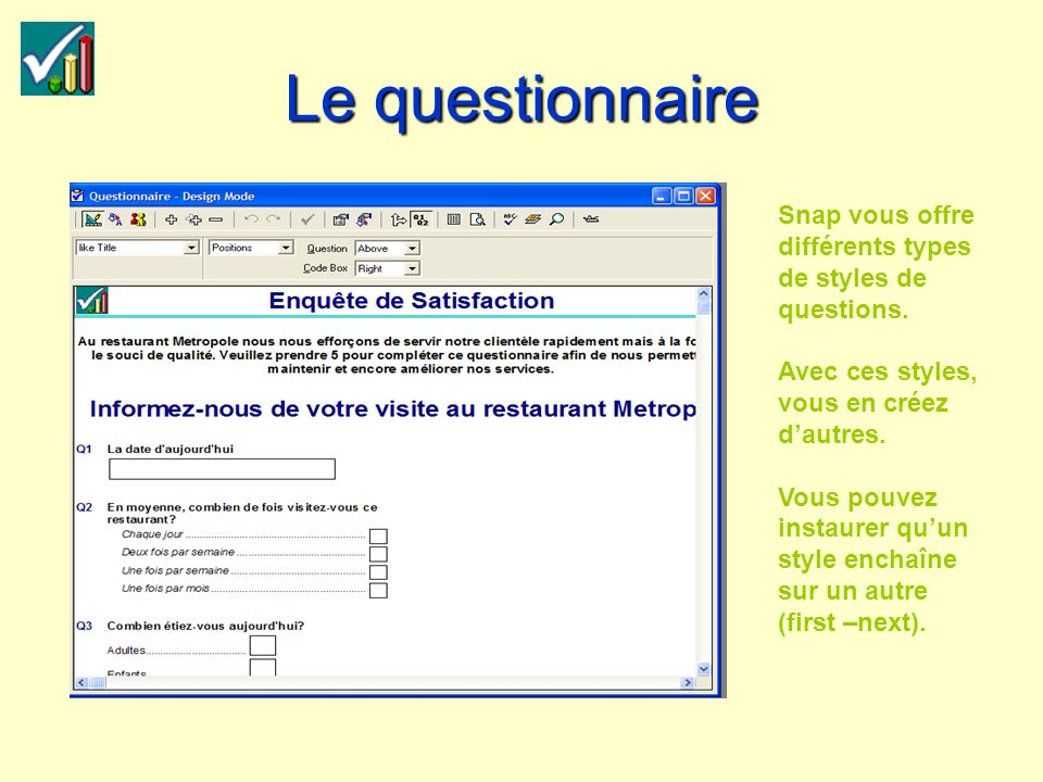 Le questionnaire Snap vous offre différents types de styles de questions.