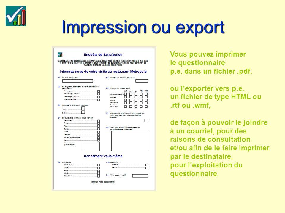 Impression ou export Vous pouvez imprimer le questionnaire p.e.