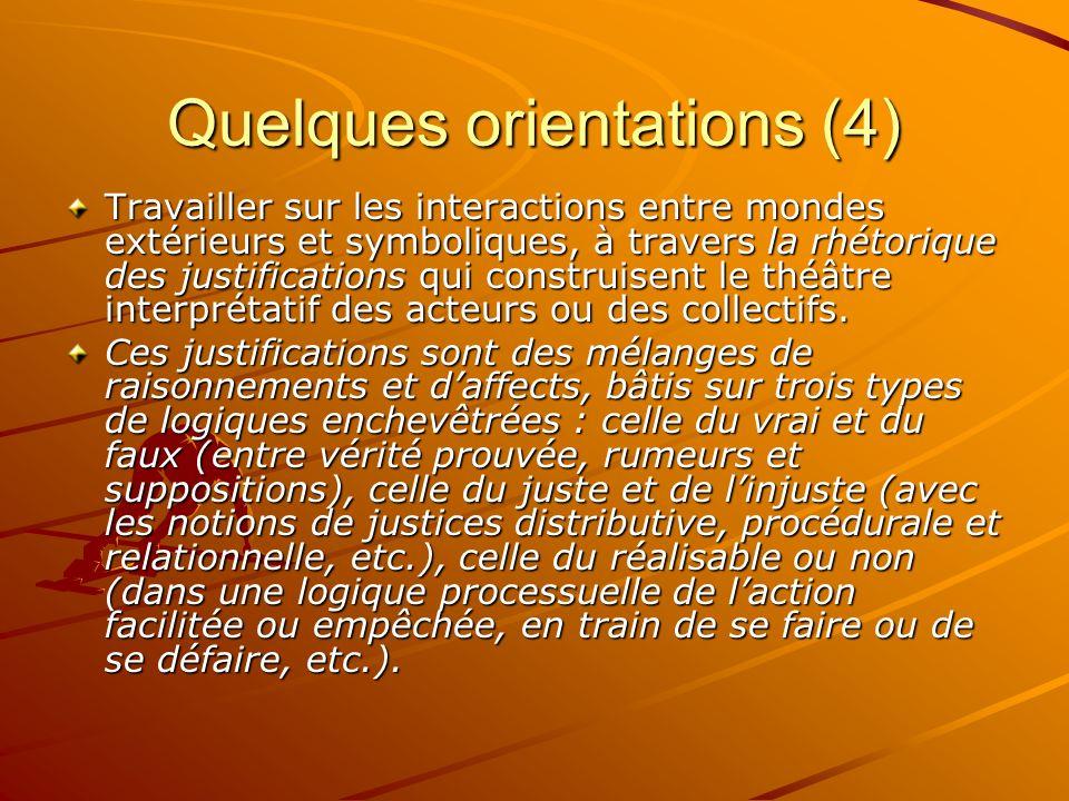 Quelques orientations (4) Travailler sur les interactions entre mondes extérieurs et symboliques, à travers la rhétorique des justifications qui const
